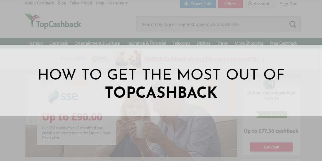 How To Get The Most Out Of Topcashback